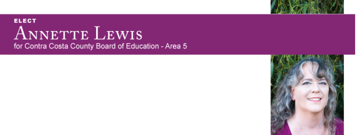 Annette Lewis for Contra Costa County Board of Education